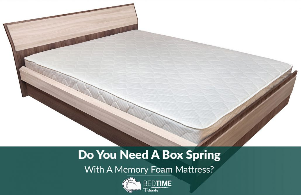 Creative of Memory Foam Mattress Without Box Spring Do You Need A Box Spring With A Memory Foam Mattress