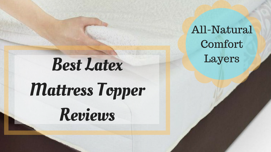 Impressive Latex Mattress Topper Reviews Best Latex Mattress Topper Reviews 2018 All Natural Comfort